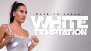 White Temptation RealityLovers Eveline Dellai vr porn video vrporn.com virtual reality