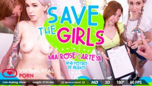 Save The Girls VirtualRealPorn Arteya Mia Rose vr porn video vrporn.com virtual reality