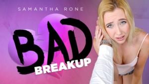 Bad Breakup RealityLovers Samantha Rone vr porn video vrporn.com virtual reality