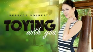 Toying With You POV RealityLovers Rebecca Volpetti vr porn video vrporn.com virtual reality