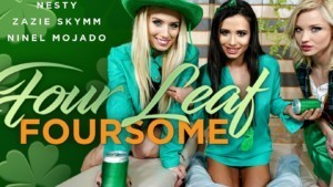 Four Leaf Foursome POV RealityLovers Ninel Mojado Zazie Skymm Nesty vr porn video vrporn.com virtual reality