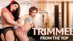 [Shemale] Trimmed From The Top VRBTrans Alexa Scout Ella Nova vr porn video vrporn.com virtual reality