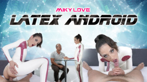 Latex Android POV RealityLovers Miky Love vr porn video vrporn.com virtual reality