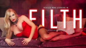 Filth VRPFilms Rebecca More vr porn video vrporn.com virtual reality