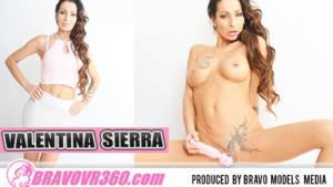 275 Valentina Sierra BravoModels vr porn video vrporn.com virtual reality