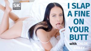 I Slap A Fine On Your Butt TmwVRnet Chloe Bailey vr porn video vrporn.com virtual reality